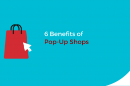 6 Benefits of Pop-Up Shops