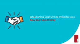 Establishing your Online Presence as a New Business Owner