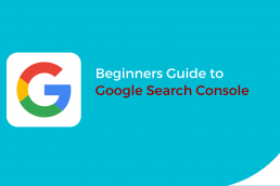 Beginners Guide to Google Search Console