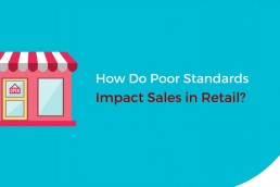 How Do Poor Standards Impact Sales in Retail?