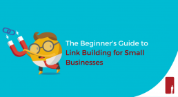 The Beginner's Guide to Link Building for Small Businesses