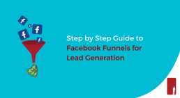 Step by Step Guide to Facebook Funnels for Lead Generation