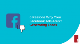 6 Reasons Why your Facebook Ads aren't Generating Leads