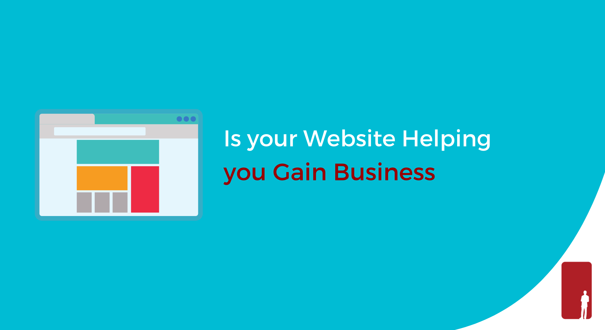 Is your Website Helping you Gain Business