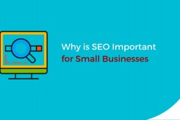 Why is SEO Important for Small Businesses?