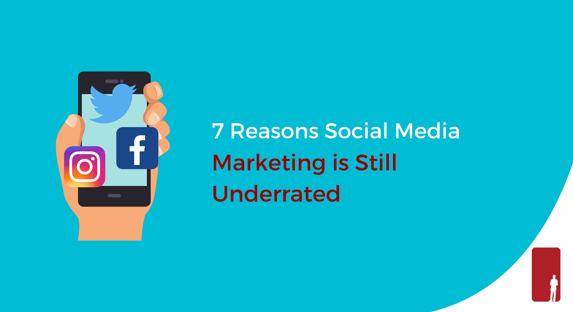7 Reasons Social Media Marketing Is Still Underrated