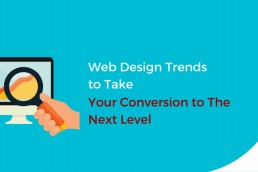 Web Design Trends to Take Your Conversions to the Next Level