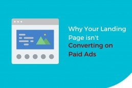 Why Your Landing Page isn't Converting on Paid Ads